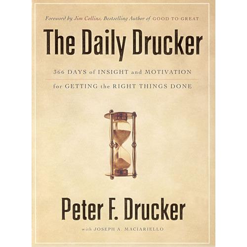 The daily Drucker(366天恰当行事的观点与动机)